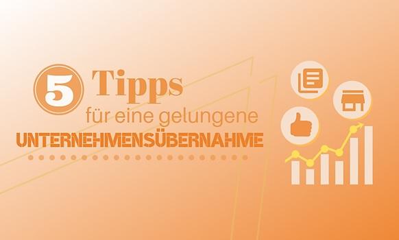 Unternehmensübernahme - 5 Tipps